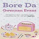 Bore Da [Welsh Edition] Audiobook by Gwennan Evans Narrated by Gwennan Evans