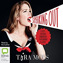 Speaking Out: A 21st-Century Handbook for Women and Girls Audiobook by Tara Moss Narrated by Tara Moss