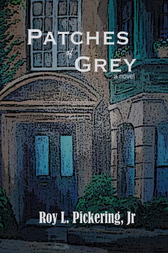 Patches of Grey (Perfect Paperback) by Roy L. Pickering Jr.