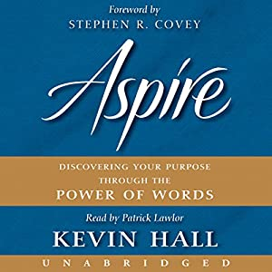 Aspire: Discovering Your Purpose Through the Power of Words | [Kevin Hall]