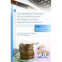 Contabilidad y fiscalidad de las combinaciones de negocios y otras operaciones societarias. (Colección de Formación...
