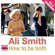 How to Be Both (       UNABRIDGED) by Ali Smith Narrated by John Banks
