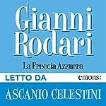 La freccia azzurra | Gianni Rodari