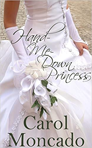 Hand-Me-Down Princess: Contemporary Christian Romance (The Brides of Belles Montagnes Book 1)