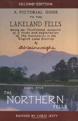 The Northern Fells: Pictorial Guides to the Lakeland Fells Book 5 (Lake District & Cumbria)