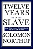 Twelve Years a Slave (An African American Heritage Book) [Hardcover] [2008] (Author) Solomon Northup