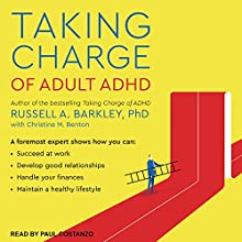 Taking Charge of Adult ADHD Audiobook by Russell A. Barkley PhD Narrated by Paul Costanzo