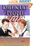 Difficult People 101: The Ultimate Gu...