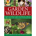 Garden Wildlife: How to Attract Bees, Butterflies, Insects, Birds, Frogs and Animals into Your Backyard