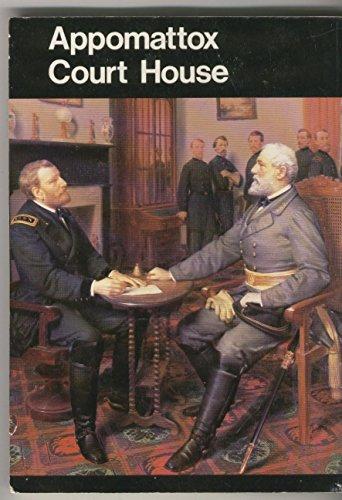 Appomattox Court House: Appomattox Court House National Historical Park, Virginia (National Park Service Handbook)
