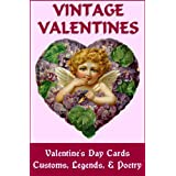 VINTAGE VALENTINES: Valentine's Day Cards, Customs, Legends & Poetryby Paul K. Stevens