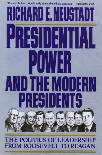Presidential Power and the Modern Presidents: The...