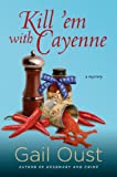 Kill 'Em with Cayenne: A Spice Shop