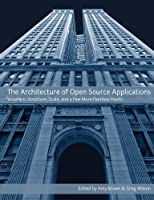 The Architecture Of Open Source Applications, Volume II Front Cover