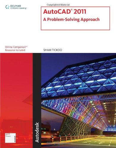 AutoCAD 2011: A Problem-Solving Approach