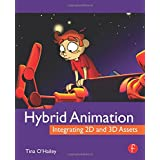 Hybrid Animation: Integrating 2D and 3D Assetsby Tina O'Hailey