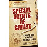 Special Agents of Christ: A Prayer Book for Young Orthodox Saints