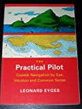 img - for The Practical Pilot: Coastal Navigation by Eye, Intuition, and Common Sense by Eyges, Leonard (1988) Paperback book / textbook / text book