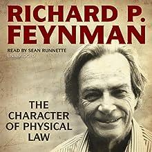 The Character of Physical Law | Livre audio Auteur(s) : Richard P. Feynman Narrateur(s) : Sean Runnette