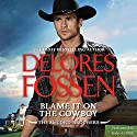 Blame It on the Cowboy: The McCord Brothers, Book 3 Audiobook by Delores Fossen Narrated by Kaleo Griffith