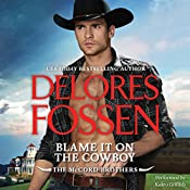 Blame It on the Cowboy: The McCord Brothers, Book 3 | Delores Fossen