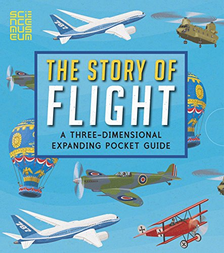 The Story of Flight: A Three-Dimensional Expanding Pocket Guide (Three Dimensional Expanding Gd)