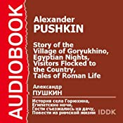 The Story of the Village of Goryukhino, Egyptian Nights, Visitors Flocked to the Country, Tales of Roman Life | [Alexander Pushkin]