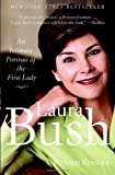 Ronald Kessler Laura Bush: An Intimate Portrait of the First Lady