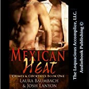 Mexican Heat: Crimes & Cocktails Series, Book 1 | Josh Lanyon, Laura Baumbach