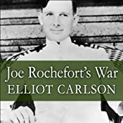 Joe Rochefort's War: The Odyssey of the Codebreaker Who Outwitted Yamamoto at Midway | [Elliot Carlson]