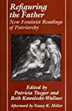 Refiguring the Father: New Feminist Readings of Patriarchy (Ad Feminam)
