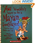 You Wouldn't Want to Be a Mayan Sooth...