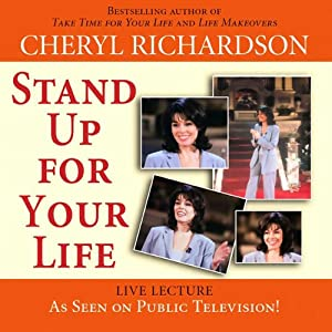 Stand Up for Your Life | [Cheryl Richardson]