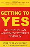 Roger Fisher Getting to Yes: Negotiating an Agreement Without Giving In