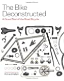The Bike Deconstructed: A grand tour of the road bicycle