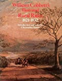 Selections from William Cobbett's illustrated Rural rides, 1821-1832 (0863500196) by Cobbett, William