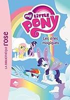 My Little Pony 07 - Les ailes magiques