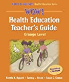 img - for Wow! Health Education Teacher's Guide-Orange Level (World of Wellness Health Education Series) book / textbook / text book