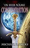 Confederation (Redemption Trilogy, Book 2) (In Her Name 5) (English Edition)