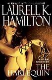 The Harlequin (Anita Blake, Vampire Hunter, Book 15): An Anita Blake, Vampire Hunter Novel