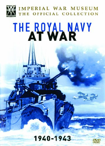 Royal Navy At War - 1940 - 1943 (Imperial War Museum) [DVD]