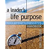 A Leader's Life Purpose Handbook: Calling and Destiny Discovery Tools for Christian Life Coachingby Tony Stoltzfus