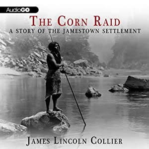 The Corn Raid: A Story of the Jamestown Settlement | [James Lincoln Collier]