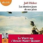 Les derniers jours de nos pères | Joël Dicker