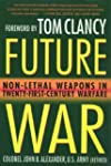 Future War: Non-Lethal Weapons in Mod...