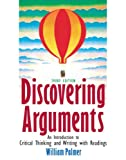Discovering Arguments: An Introduction to Critical Thinking and Writing, 3rd Edition (013602646X) by Palmer, William