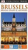 DK Eyewitness Travel Guide: Brussels, Bruges, Ghent & Antwerp (Eyewitness Travel Guides)
