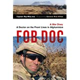 FOB Doc: A Doctor On the Front Lines in Afghanistan - A War Diaryby Ray Wiss