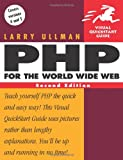 Php for the World Wide Web: Visual Quickstart Guide (0321245652) by Ullman, Larry