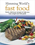 img - for Fast Food: Quick, Delicious Recipes to Help You Lose Weight and Feel Great book / textbook / text book